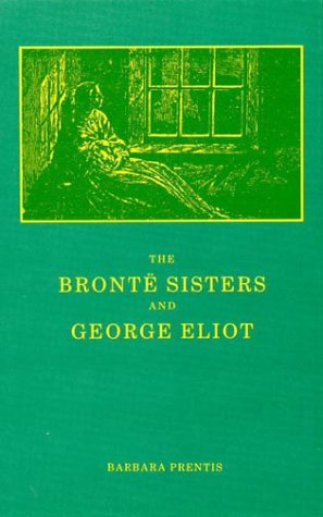 9780389207566: The Bronte Sisters and George Eliot: A Unity of Difference