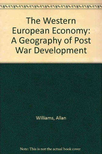 9780389207726: The Western European Economy: A Geography of Post War Development