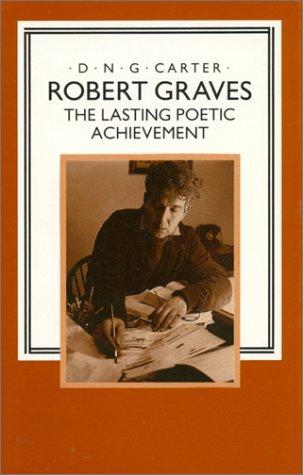 Robert Graves: The Lasting Poetic Achievement: Carter, D. N.