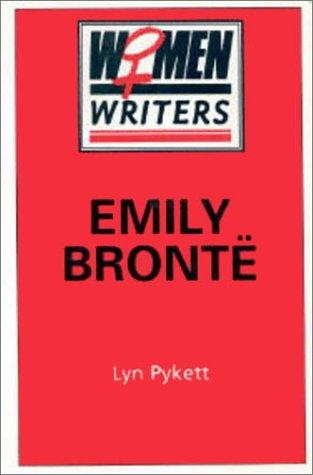 Emily Bronte (Women Writers): Pykett, Lyn