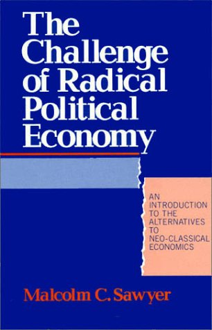 9780389208945: The Challenge of Radical Political Economy: An Introduction To the Alternatives to Neo-Classical Economics