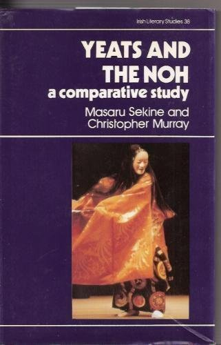Yeats and the Noh: A Comparative Study (Irish Literacy Studies Series) (0389209074) by Masaru Sekine; Christopher Murray