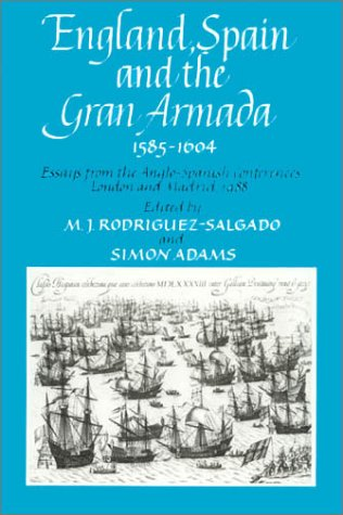 9780389209553: England, Spain and the Gran Armada 1585-1604: Essays from the Anglo-Spanish Conferences, London and Madrid, 1988