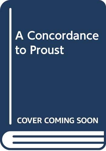 9780389209904: A Concordance to Proust