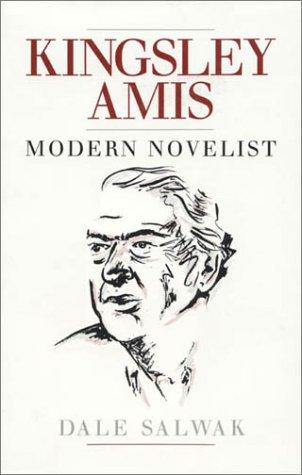 Kingsley Amis: Modern Novelist (0389209929) by Dale Salwak