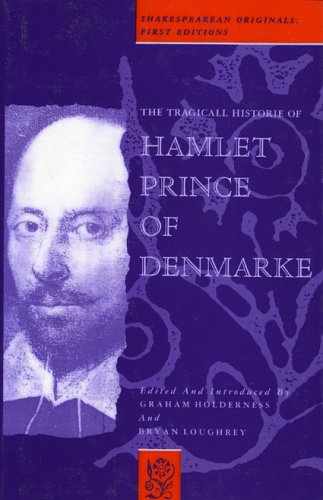 The Tragicall Historie of Hamlet Prince of: Shakespeare, William [Playwright];