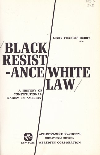 9780390088406: Black Resistance - white law: a history of constitutional racism in America