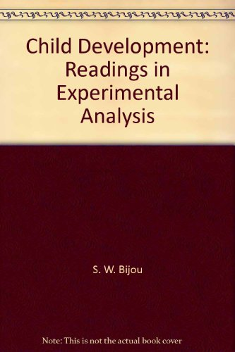 Child Development: Readings in Experimental Analysis: S. W. Bijou, D. M. Baer