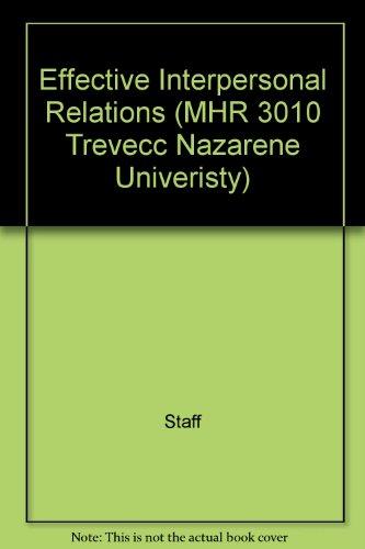 9780390100931: Effective Interpersonal Relations (MHR 3010 Trevecc Nazarene Univeristy)