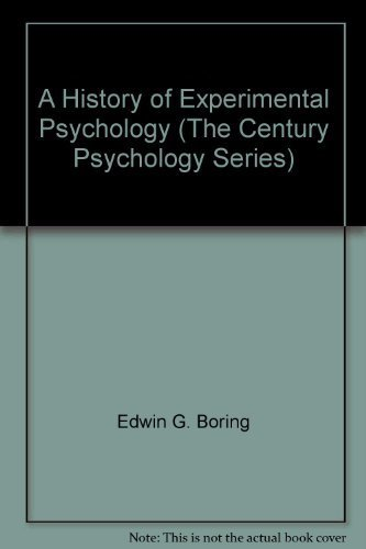 9780390109880: A History of Experimental Psychology (The Century Psychology Series)