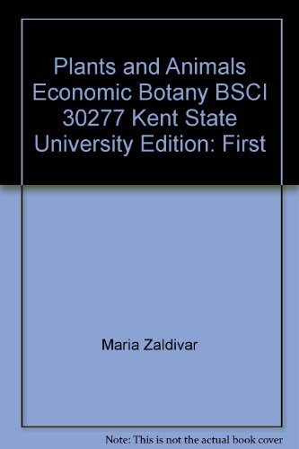 9780390117113: Plants and Animals, Economic Botany BSCI 30277, Kent State University