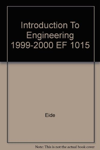 Introduction To Engineering 1999-2000 EF 1015: Eide