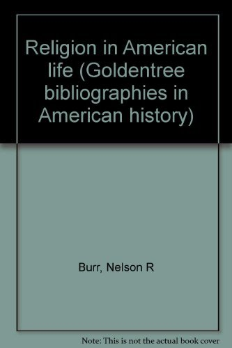 RELIGION IN AMERICAN LIFE: Burr, Nelson R.
