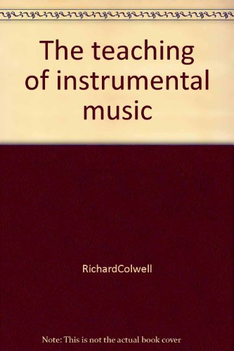 9780390203250: The teaching of instrumental music