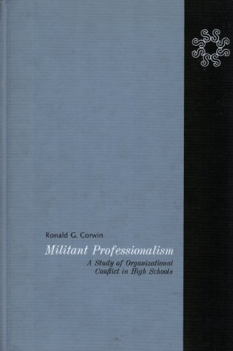 9780390211682: Militant professionalism;: A study of organizational conflict in high schools (Sociology series)