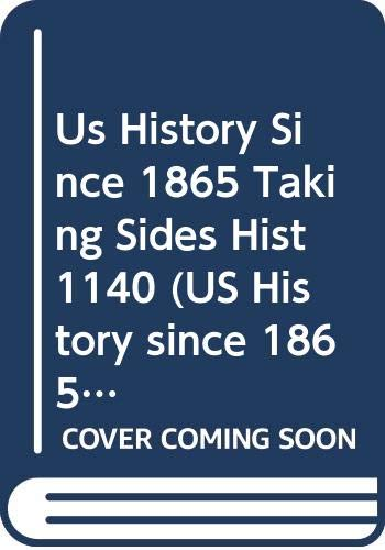 9780390251893: Us History Since 1865 Taking Sides Hist 1140 (US History since 1865 Taking Sides)