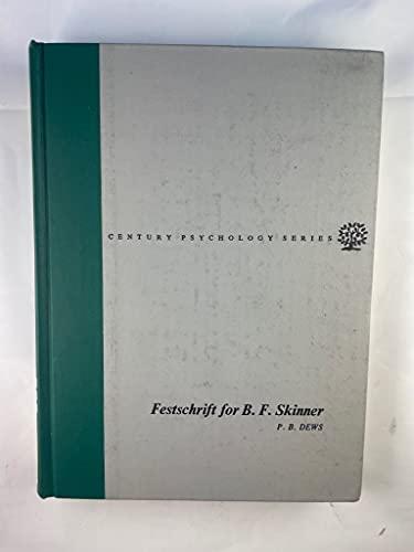 Festschrift for B. F. Skinner (Century psychology series)