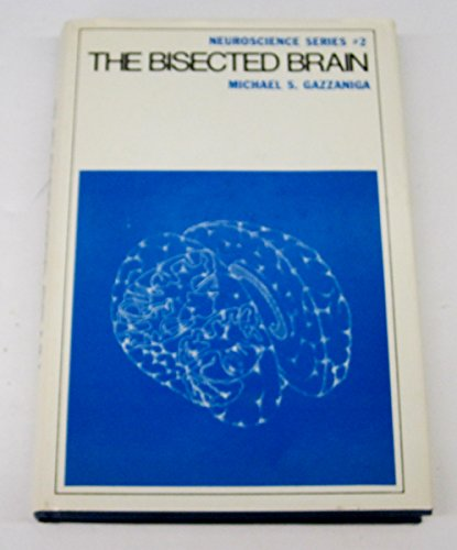 The Bisected Brain: Michael S. Gazzaniga