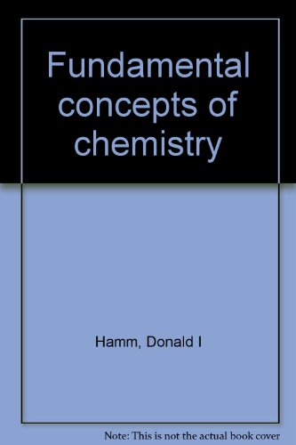 Fundamental concepts of chemistry: Hamm, Donald I