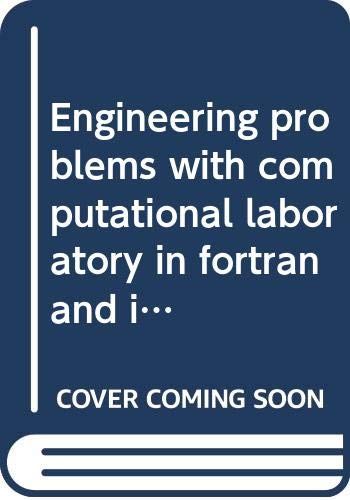 Engineering problems with computational laboratory in fortran: College of Engineering