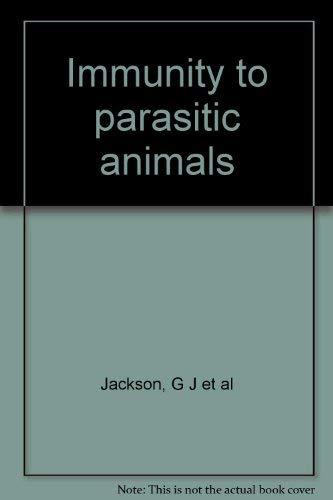 Immunity to Parasitic Animals: Volume I and Volume 2: Jackson, G.J., Robert Herman, and Ira Singer,...