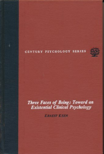 9780390497703: Three Faces of Being: Toward an Existential Clinical Psychology (Century Psychology Series)