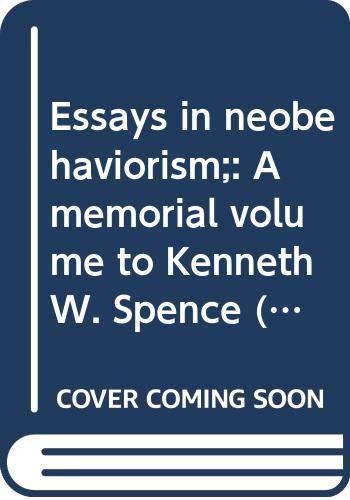Essays in neobehaviorism;: A memorial volume to: Kendler, Howard K.