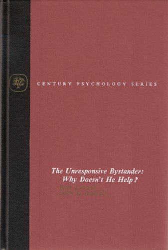 9780390540935: The unresponsive bystander: Why doesn't he help? (Century psychology series)