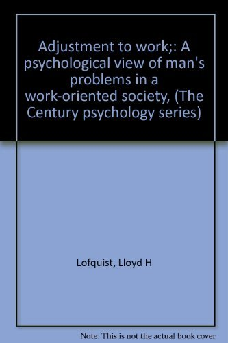 9780390570000: Adjustment to work;: A psychological view of man's problems in a work-oriented society, (The Century psychology series)