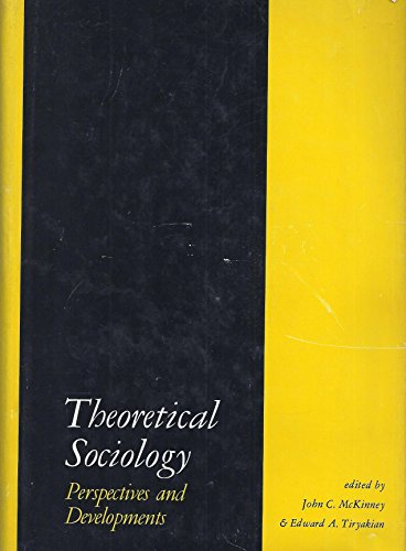 9780390623706: Theoretical Sociology: Perspectives and Developments