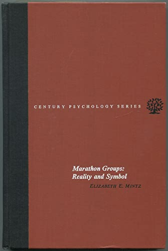 Marathon Groups: Reality and Symbol (The Century Psychology Series): Mintz, Elizabeth E.