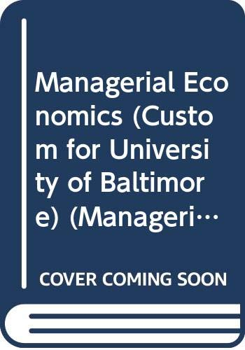 9780390666826: Managerial Economics (Custom for University of Baltimore) (Managerial Economics (Economics 305 Custom for University of Baltimore))
