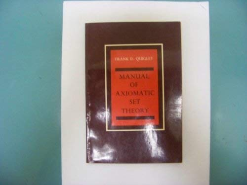 Manual of axiomatic set theory (The Appleton-Century: Frank D Quigley