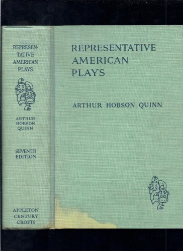 Representative American Plays From 1767 To The: Quinn, Arthur Hobson