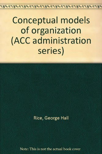 9780390735690: Conceptual models of organization (ACC administration series)
