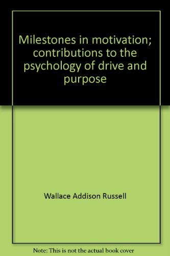 Milestones in motivation: Contributions to the psychology of drive and purpose (Century psychology ...