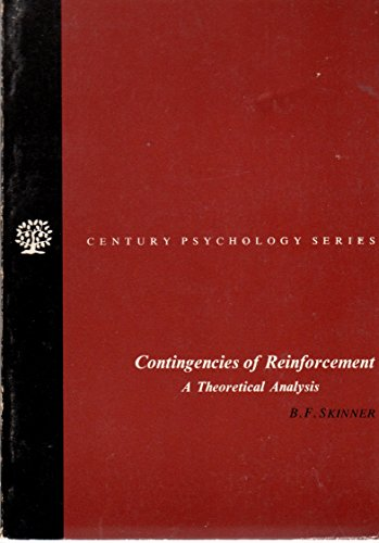Contingencies of Reinforcement A Theoretical Analysis: Skinner, B.F.
