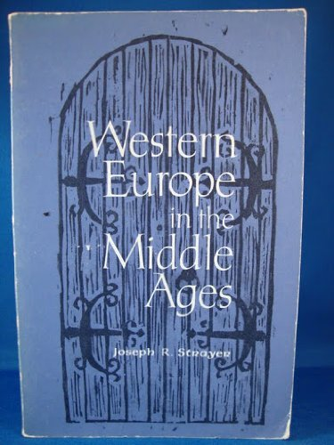 Western Europe in the Middle Ages: A: Strayer, Joseph R.
