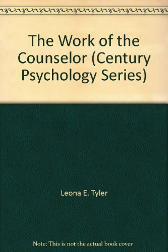 The Work of the Counselor (Century Psychology: Tyle, Leona E.