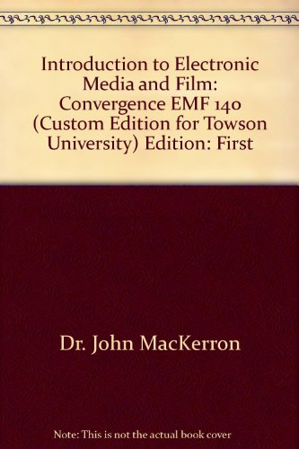 9780390891815: Introduction to Electronic Media and Film: Convergence, EMF 140, Towson University