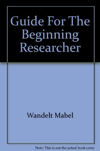 Guide for the beginning researcher: Mabel A Wandelt