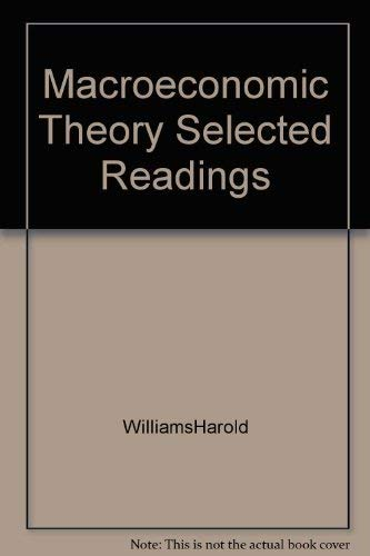Macroeconomic Theory: Selected Readings: Williams, Harold R.; Huffnagle, John D. (eds.)