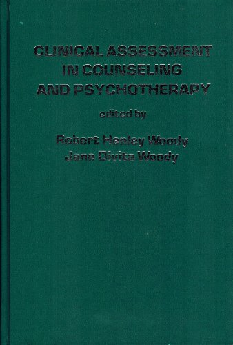 Clinical Assessment in Counseling and Psychotherapy: Woody, Robert Henley