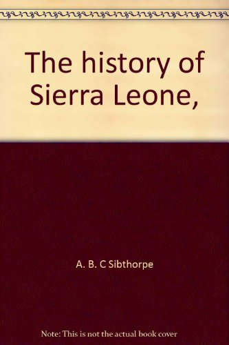 9780391000445: The history of Sierra Leone, ([Africana modern library, no. 9])