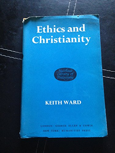 Ethics and Christianity (Muirhead library of philosophy)