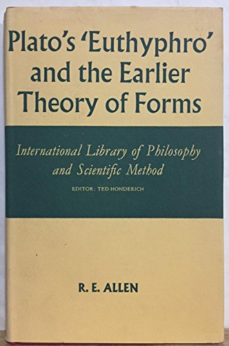 9780391000551: Plato's Euthyphro and the Earlier Theory of Forms [International Library of Philosophy and Scientific Method]