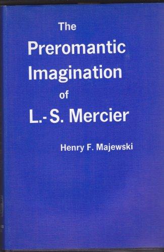 9780391001220: The Preromantic Imagination of L.-S. Mercier