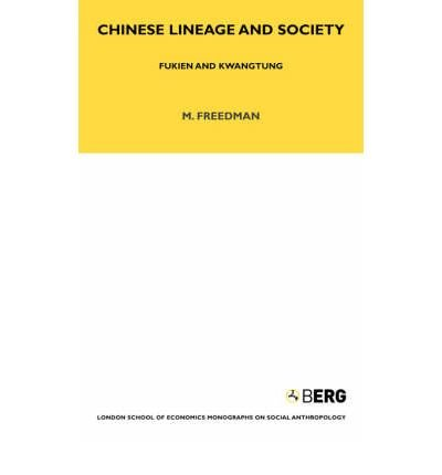 9780391001992: Chinese Lineage and Society: Fukien and Kwangtung (Monographs on Social Anthropology)