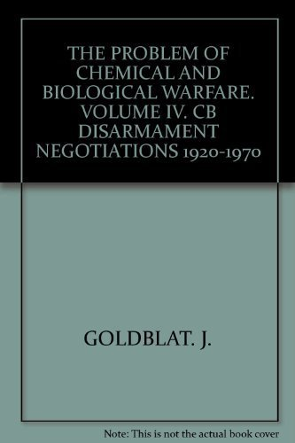 The Problem of Chemical and Biological Warfare: Jozef Goldblat, SIPRI