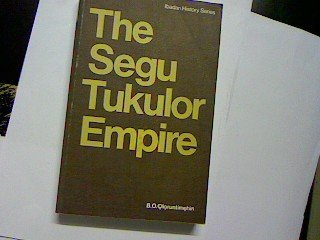THE SEGU TUKULOR EMPIRE. [Ibadan History Series]: Oloruntimehin, B.O.
